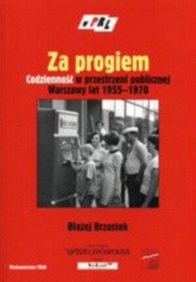Okładka książki za progiem. Życie codzienne w przestrzeni publicznej Warszawy lat 1955-1970