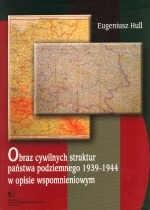 Okładka książki Obraz cywilnych struktur państwa podziemnego 1939-1944