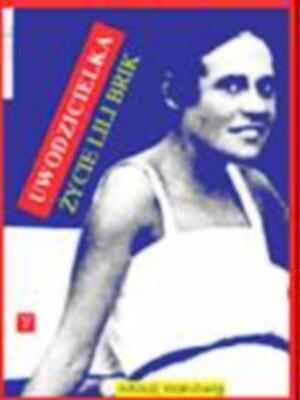 Okładka książki Życie Lili Brik