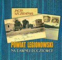Okładka książki Powiat Legionowski na dawnej pocztówce