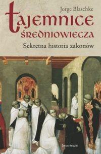 Okładka książki Tajemnice średniowiecza. Sekretna historia zakonów