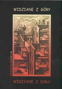 Okładka książki Widziane z góry widziane z dołu