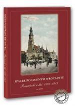Okładka książki Spacer pod dawnym Wrocławiu. Pocztówki z lat 1885-1942