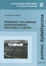 Okładka książki Przemiany krajobrazu podkrakowskiej rezydencji Łobzów