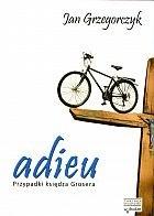 Okładka książki Adieu. Przypadki księdza Grosera