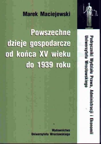 Okładka książki Powszechne dzieje gosp.od końca XV w.do 1939 r.