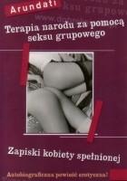 Terapia narodu za pomocą seksu grupowego. Zapiski kobiety spełnionej
