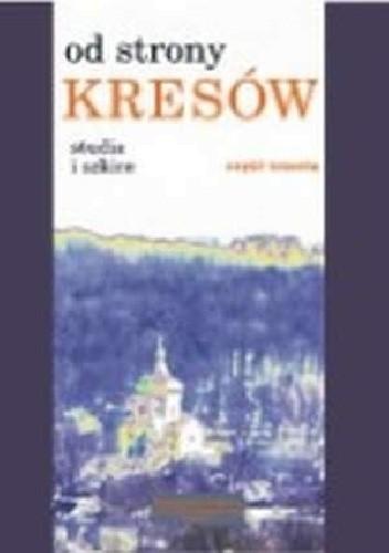 Okładka książki Od strony Kresów. Studia i szkice cz.3