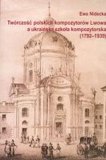 Okładka książki Twórczość polskich komozytorów Lwowa a ukraińska szkoła kom.