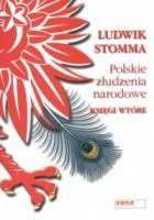 Polskie złudzenia narodowe. Księgi wtóre