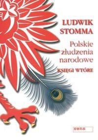 Okładka książki Polskie złudzenia narodowe. Księgi wtóre