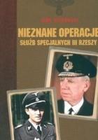 Nieznane operacje służb specjalnych III Rzeszy