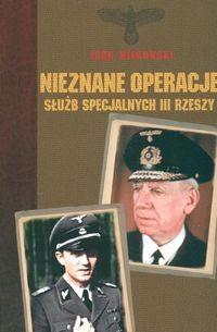 Okładka książki Nieznane operacje służb specjalnych III Rzeszy