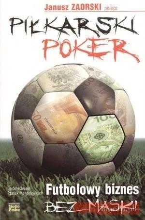Okładka książki Piłkarski poker. Futbolowy biznes bez maski