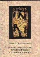 Tragedia późnoantyczna Χριστὸς πάσχων [Christos Paschon] a jej źródła klasyczne.