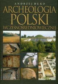 Okładka książki Archeologia Polski wczesnośredniowiecznej