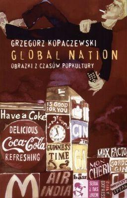 Okładka książki Global Nation. Obrazki z czasów popkultury