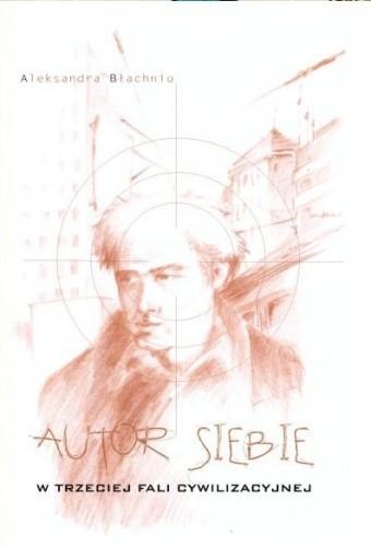 Okładka książki Autor SIEBIE w trzeciej fali cywilizacyjnej