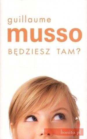 """Będziesz tam?"", Guillaume Musso"