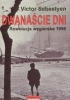 Dwanaście dni Rewolucja węgierska 1956