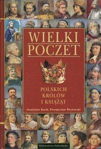 Okładka książki Wielki poczet polskich królów i książąt