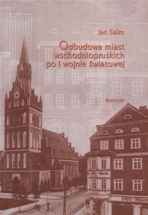 Okładka książki Odbudowa miast wschodniopruskich po I wojnie światowej