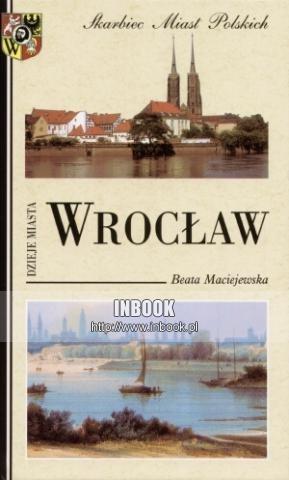 Okładka książki Wrocław. Dzieje miasta