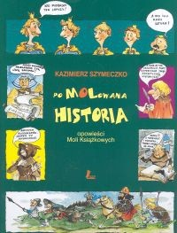 Okładka książki Pomolowana historia. Opowieści Moli Książkowych