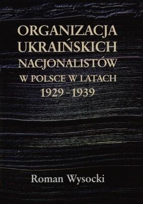 Okładka książki Organizacja ukraińskich nacjonalistów w Polsce w latach 1929