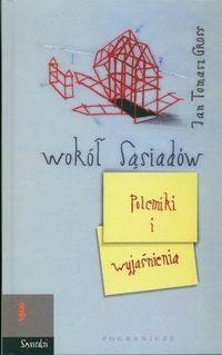 Okładka książki Wokół Sąsiadów. Polemiki i wyjaśnienia