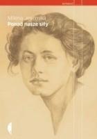 Ponad nasze siły. Czesi, Żydzi i Niemcy. Wybór publicystyki z lat 1937-1939