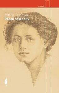 Okładka książki Ponad nasze siły. Czesi, Żydzi i Niemcy. Wybór publicystyki z lat 1937-1939
