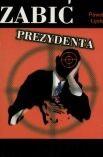 Okładka książki Zabić prezydenta