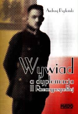 Okładka książki Wywiad a dyplomacja II Rzeczypospolitej