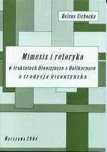 Okładka książki Mimesis i retoryka w traktatach Dionizjusza z Halikarnasu a tradycja bizantyjska