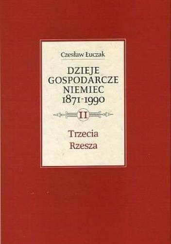 Okładka książki Dzieje gospodarcze Niemiec 1871-1990, t. 2: Trzecia Rzesza