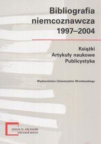 Okładka książki Bibliografia niemcoznawcza 1997-2004