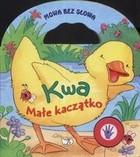 Okładka książki Kwa Małe Kaczątko