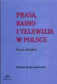 Okładka książki Prasa, i telewizja w Polsce. zarys dziejów.