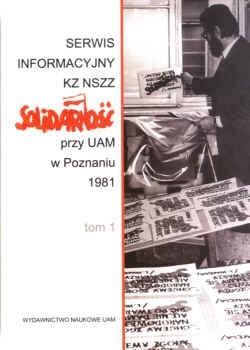 Okładka książki Serwis informacyjny Kz NSzz Solidarność przy UAM w Poznaniu 1981. Tom 1 i 2.