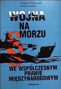 Okładka książki Wojna na morzu we współczesnym prawie międzynarodowym.