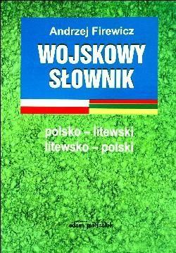 Okładka książki Wojskowy słownik polsko-litewski litewsko-polski