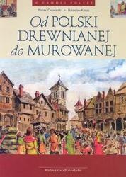 Okładka książki Od Polski drewnianej do murowanej /W dawnej Polsce