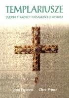 Templariusze. Tajemni strażnicy tożsamości Chrystusa