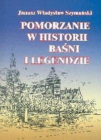 Okładka książki Pomorzanie w historii baśni i legendzie