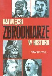 Okładka książki Najwięksi zbrodniarze w historii