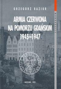 Okładka książki Armia Czerwona na Pomorzu Gdańskim 1945-1947