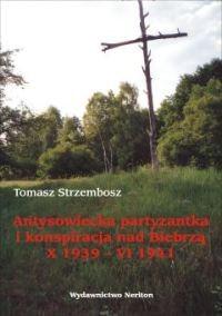 Okładka książki Antysowiecka partyzantka i konspiracja nad Biebrzą X 1939-VI