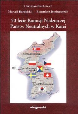 Okładka książki 50-lecie Komisji Nadzorczej Państw Neutralnych w Korei