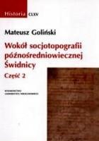 Wokół socjotopografii późnośredniowiecznej Świdnicy, t.2